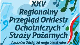 XXV Regionalny Przegląd Orkiestr Dętych OSP Kliknięcie w obrazek spowoduje wyświetlenie jego powiększenia