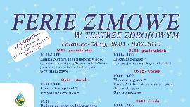 Ferie Zimowe w Teatrze Zdrojowym Kliknięcie w obrazek spowoduje wyświetlenie jego powiększenia