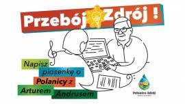 Przebój Zdrój! Napisz piosenkę o Polanicy z Arturem Andrusem Kliknięcie w obrazek spowoduje wyświetlenie jego powiększenia