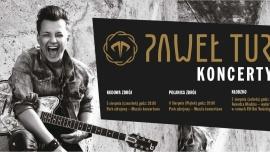 Paweł Tur - koncert Kliknięcie w obrazek spowoduje wyświetlenie jego powiększenia
